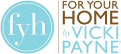 For Your Home – Vicki Payne